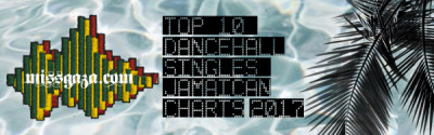 <strong>Top 10 Dancehall Singles Jamaican Music Charts August 2017</strong>