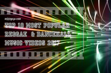<strong>Top 10 Most Popular Reggae Dancehall Music Videos Of 2017</strong>