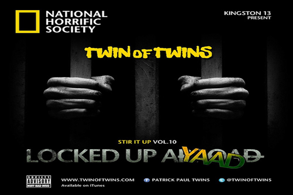TWIN OF TWINS STIR IT UP VOL 10 LOCKED UP AYAAD