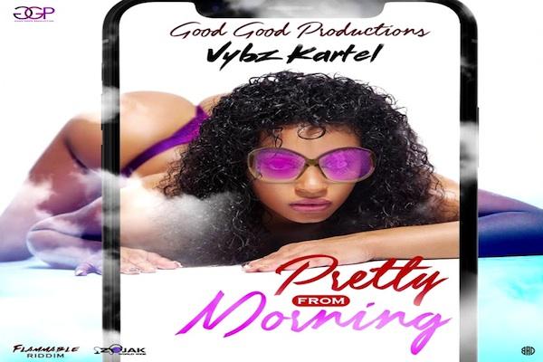 vybz kartel pretty from morning with lyrics