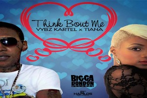 LISTEN TO VYBZ KARTEL FEAT TIANA  – THINK ABOUT ME – BIGGA DONDON REC.