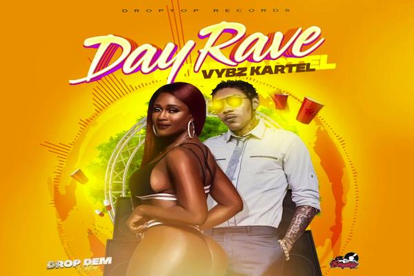 vybz kartel new single day rave droptop records 2019