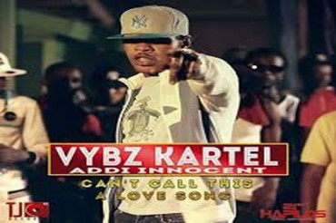 VYBZ KARTEL AKA ADDI INNOCENT – CAN'T CALL THIS A LOVE SONG – TJ RECORDS – JUNE 2014