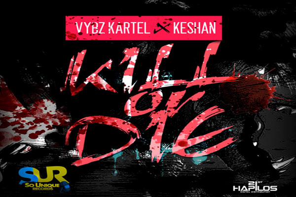 <strong>Vybz Kartel Aka Addi Innocent &#038; Keshan &#8211; Kill Or Die &#8211; SoUnique Records</strong>