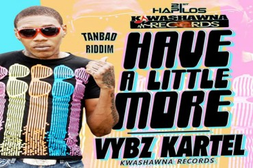VYBZ KARTEL AKA ADDI INNOCENT – HAVE A LITTLE MORE (TAKE YUH TIME) – SEPT 2014