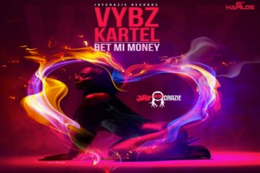 LISTEN TO VYBZ KARTEL NEW SONG – BET MI MONEY – JAY CRAZIE