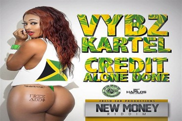 VYBZ KARTEL AKA ADDI INNOCENT CREDIT ALONE DONE – NEW MONEY RIDDIM