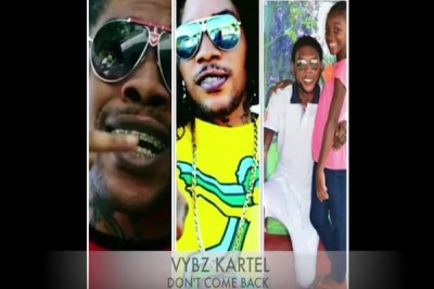 <strong>Listen To Vybz Kartel Don&#8217;t Come Back [With Full Lyrics] Vybz Kartel Muzik</strong>