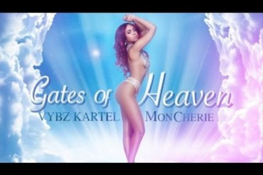 LISTEN TO VYBZ KARTEL FEAT MON CHERIE NEW SONG – GATES OF  HEAVEN