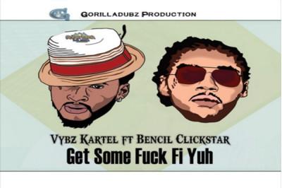 <strong>Listen To Vybz Kartel Feat. Bencil Clickstar &#8211; Get Some Fuck Fi Yuh &#8211; Gorilla Dubs</strong>