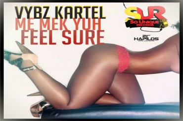 VYBZ KARTEL AKA ADDI INNOCENT –  ME MAKE YUH FEEL SURE – SOUNIQUE RECORDS – AUGUST 2014