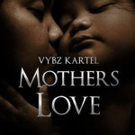 vybz kartel mothers love sounique records JULY 2013
