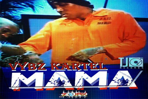 VYBZ KARTEL NEW MUSIC – MAMA – COURT CASE – TJ RECORDS – MARCH 2014