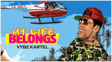 <strong>Vybz Kartel New Music &#8211; My Life Belongs &#8211; Tj Records &#8211; June 2015</strong>