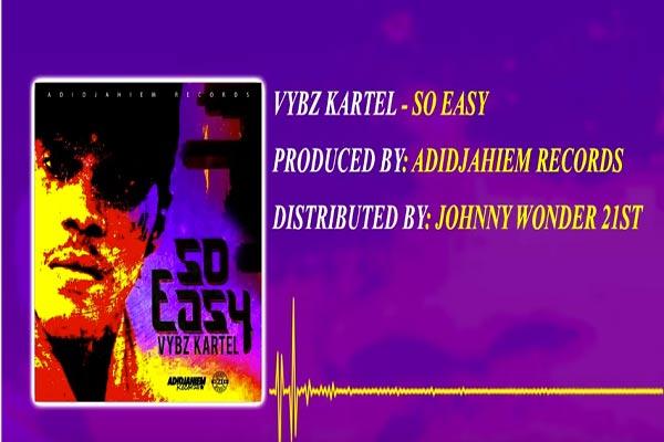 vybz kartel so easy new love song adidjaheim records august 2017
