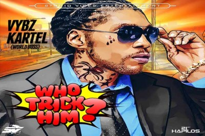 VYBZ KARTEL NEW MUSIC – WHO TRICK HIM – STUDIO VIBES ENT.- JUNE 2015