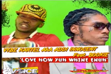 VYBZ KARTEL AKA ADDI INNOCENT FEAT BOOKIE -LOVE HOW YOU WINE ENUH – DI GENIUS RECORDS