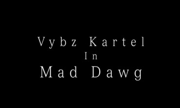 WATCH VYBZ KARTEL – MAD DAWG – EXTENDED – SHORT FILM